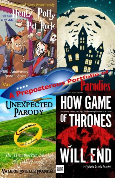 A Preposterous Portfolio of Parodies: Free Selections from Spoofs of The Hobbit, Game of Thrones, Harry Potter, Star Trek and More